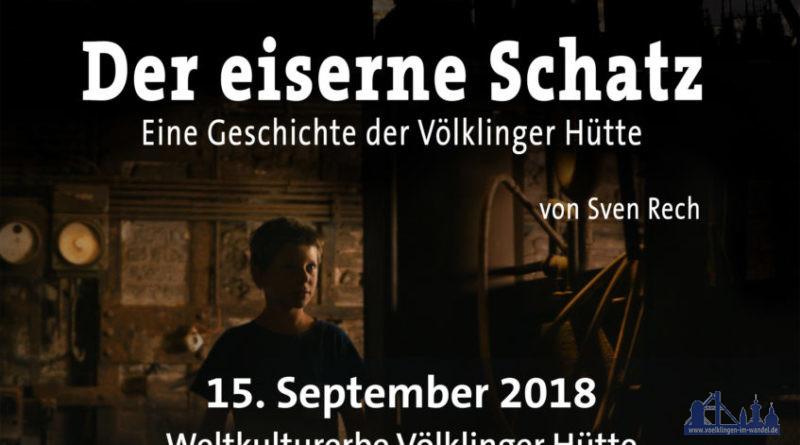 """Plakat zur Vorpremiere des Films """"Der eiserne Schatz - Eine Geschichte der Völklinger Hütte"""" im Weltkulturerbe Völklinger Hütte am Samstag, dem 15. September 2018 Copyright: Saarländischer Rundfunk"""